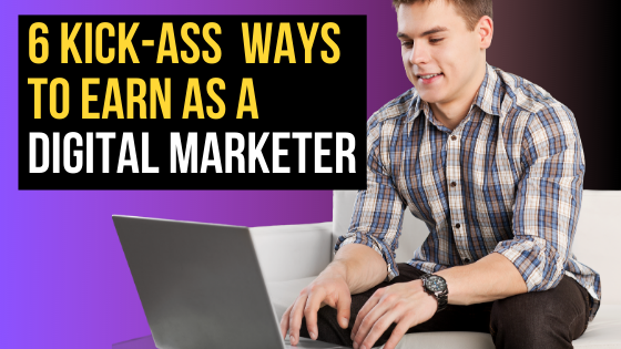 digital marketing ways to earn online